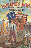 Horatio's Boys: The Life and Works of Horatio Alger, Jr