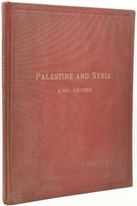 PALESTINE AND SYRIA: THE COUNTRY, THE PEOPLE AND THE LANDSCAPE