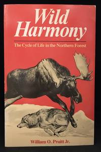 Wild Harmony; The Cycle of Life in the Northern Forest