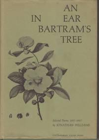 An Ear in Bartram's Tree. Selected Poems, 1957-1967