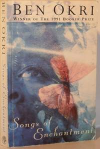 Songs of Enchantment by Ben Okri - Paperback - First Thus, 2nd Printing - 1992 - from Washburn Books and Biblio.com