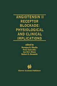 Angiotensin II Receptor Blockade Physiological and Clinical Implications (Progress in...