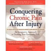 Conquering Chronic Pain After Injury by  William & Arnold Sadwin & George Ehrlich Simon - Paperback - First Edition - 2002 - from Ravenswood Books and Biblio.co.uk