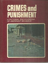 CRIMES AND PUNISHMENT VOLUME FIFTEEN A Pictorial Encyclopedia of Aberrant  Behavior