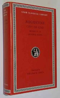 Augustine: The City of God Against the Pagans, Vol. VII, Books 21-22 (Loeb  Classical Library,...