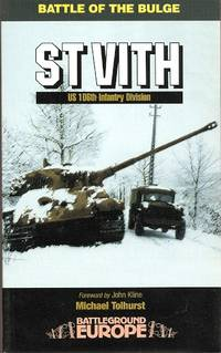 SAINT VITH: 106th US INFANTRY DIVISION.  BATTLEGROUND EUROPE: BATTLE OF THE BULGE SERIES.
