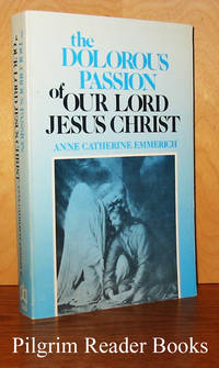 The Dolorous Passion of Our Lord Jesus Christ.
