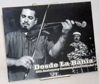 Desde la Bahia: 10th anniversary commemorative calendar by  photos by Peter Maiden  Jesse 'Chuy' - First Edition - 2004 - from Bolerium Books Inc., ABAA/ILAB and Biblio.com