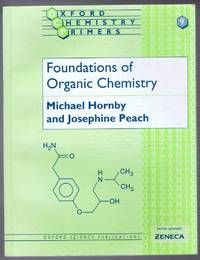 Foundations of Organic Chemistry. Oxford Chemistry Primers no. 9
