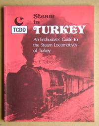 Steam in Turkey: An Enthusiasts' Guide to the Steam Locomotives of Turkey.
