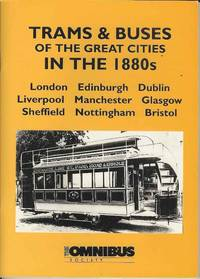 Trams & Buses of the Great Cities in the 1880s.