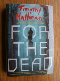 For the Dead by  Timothy Hallinan - Signed First Edition - 2014 - from Scene of the Crime Books, IOBA (SKU: biblio3999)