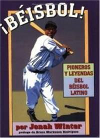 image of Beisbol!: Pioneros Y Leyendas Del Beisbol Latino (Spanish Edition)