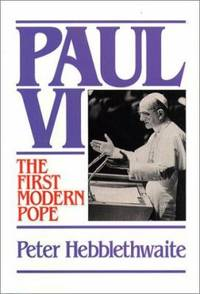 image of Paul VI : The First Modern Pope