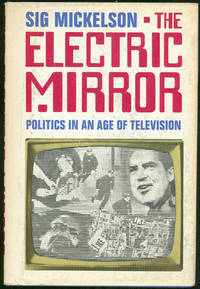 ELECTRIC MIRROR Politics in an Age of Television
