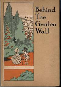 BEHIND THE GARDEN WALL