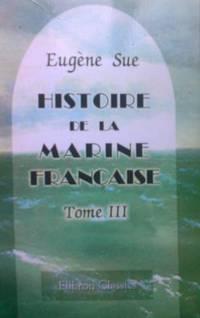 image of Histoire De La Marine Française - Tome 3