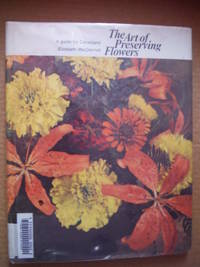 image of The Art of Preserving Flowers: A Guide for Canadians