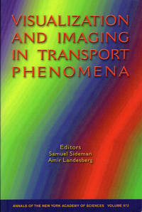 Visualization and Imaging in Transport Phenomena (Annals of the New York Academy of Sciences, V. 972)