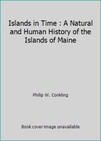 Islands in Time : A Natural and Human History of the Islands of Maine