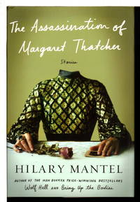 THE ASSASSINATION OF MARGARET THATCHER: Stories.