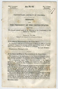 [drop-title] Penitentiary—District of Columbia. Message from the President of the United States, transmitting the eleventh annual report of the Directors of the Penitentiary of the District of Columbia. February 12, 1840. Referred to the Committee for the District of Columbia.
