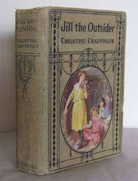 Jill the Outsider by  Christine CHAUNDLER - First Edition - 1924 - from Mad Hatter Books (SKU: 14C102)