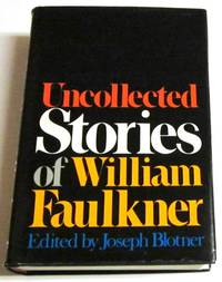Uncollected Stories of William Faulkner (Unread 1st)