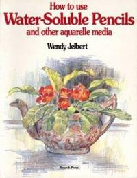 How to Use Water Soluble Pencils : And Other Aquarelle Media