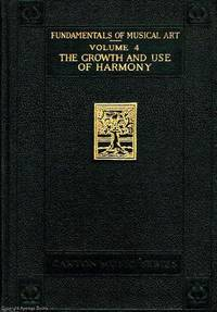 Growth and Use of Harmony  Volume 4 Fundamentals of Musical Art