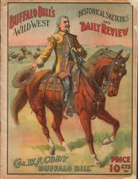 Buffalo Bill's Wild West Historical Sketches and Daily Review