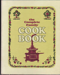 The Complete Family Cookbook; A Collection of America's Favorite Recipes