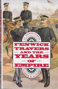 Fenwick Travers And The Years Of Empire : an Entertainment