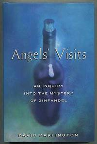 Angels' Visits: An Inquiry into the Mystery of Zinfandel