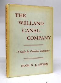 The Welland Canal Company: A Study in Canadian Enterprise