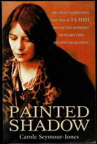 image of Painted Shadow: A Life of Vivienne Eliot