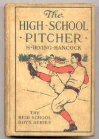 THE HIGH SCHOOL PITCHER OR DICK & CO. ON THE GRIDLEY DIAMOND