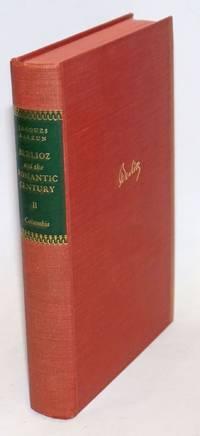 Berlioz and the Romantic Century. Volume II. Third Edition