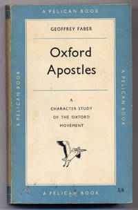 Oxford Apostles: A Character Study of the Oxford Movement