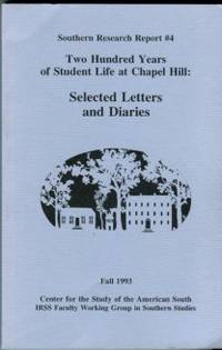 Two Hundred Years Of Student Life At Chapel Hill: Selected Letters And Diaries