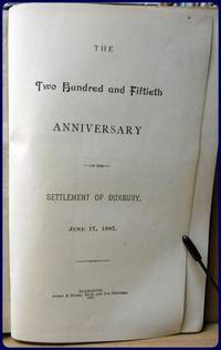 THE TWO HUNDRED AND FIFTIETH ANNIVERSARY OF THE SETTLEMENT OF DUXBURY, JUNE 17, 1887