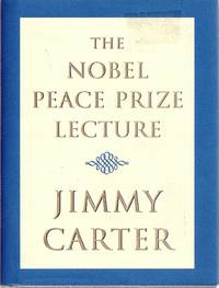 THE NOBEL PEACE PRIZE LECTURE
