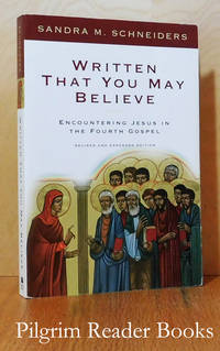 Written so that You May Believe: Encountering Jesus in the Fourth  Gospel. (revised and expanded edition).