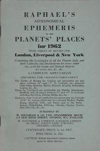 Raphael's astronomical ephemeris of the Planet's places for 1962 with tables of houses...
