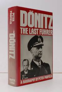 image of Donitz: The Last Fuhrer. Portrait of a Nazi War Leader. [First US Edition] FIRST US EDITION IN UNCLIPPED DUSTWRAPPER