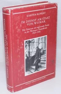 image of Im Dienst Am Staat Von Weimar: Das Zentru als regierende partei in der Weimarer Demokratie 1923-1930