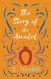 image of The Story of the Amulet (The Psammead Series)