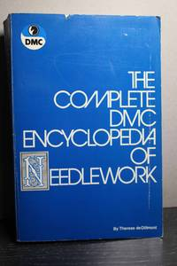 The Complete DMC Encyclopedia of Needlework