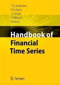 Handbook of Financial Time Series by Andersen, Torben G