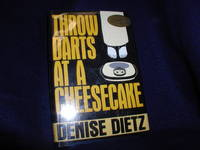 Throw Darts at a Cheesecake: An Ellie Bernstein/Lt. Peter Miller Mystery